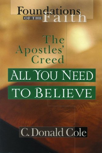 9780802430533: All You Need to Believe: The Apostles' Creed (Foundations of the Faith)