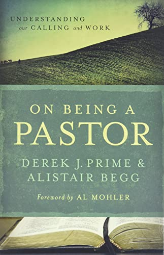 9780802431226: On Being a Pastor: Understanding Our Calling and Work