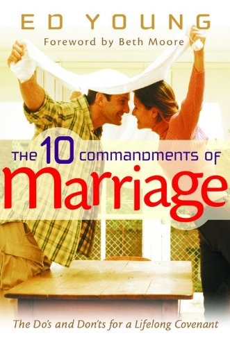 9780802431455: The 10 Commandments of Marriage: The Do's and Don'ts for a Lifelong Covenant