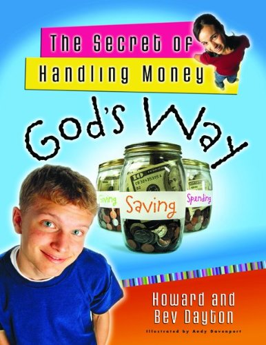 The Secret of Handling Money God's Way (0802431542) by Dayton, Howard; Dayton, Beverly; Dayton, Bev
