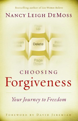 9780802432513: Choosing Forgiveness: Your Journey to Freedom