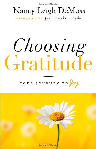 9780802432520: Choosing Gratitude: Your Journey to Joy