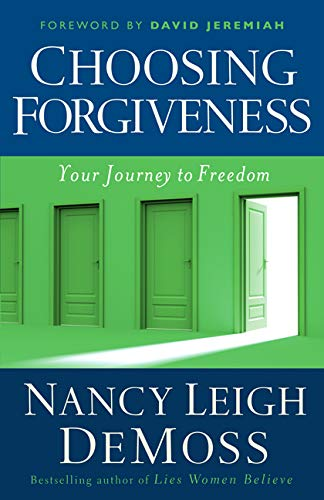 9780802432537: Choosing Forgiveness: Your Journey to Freedom