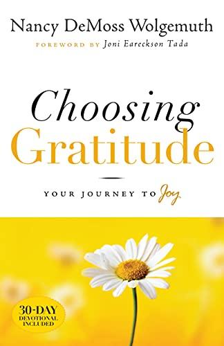 9780802432551: Choosing Gratitude: Your Journey to Joy