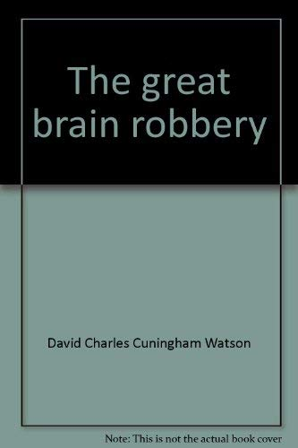 9780802433039: The great brain robbery
