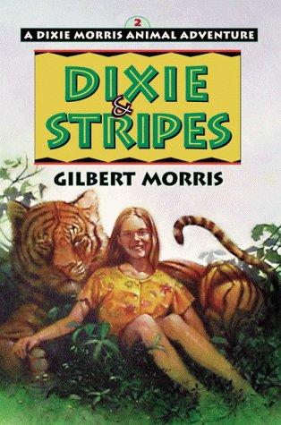 9780802433640: Dixie & Stripes (Dixie Morris Animal Adventure #2)
