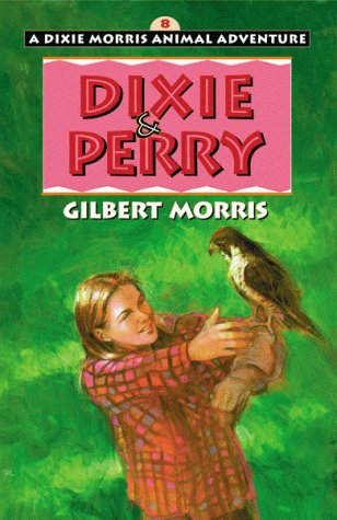 9780802433701: Dixie & Perry (Dixie Morris Animal Adventure #8)
