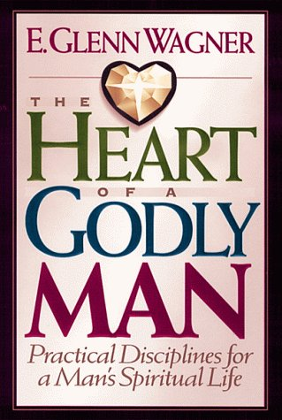 9780802433862: The Heart of a Godly Man: Practical Disciplines for a Man's Spiritual Life