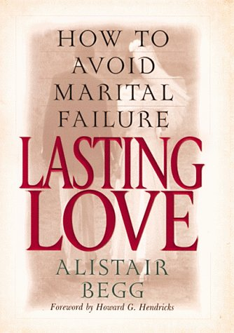 9780802434012: Lasting Love: How to Avoid Marital Failure