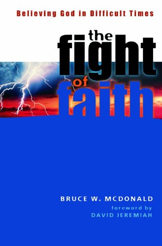 9780802434210: Fight of Faith: Believing God in Difficult Times