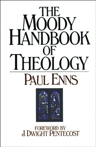 The Moody Handbook of Theology: Enns, Paul