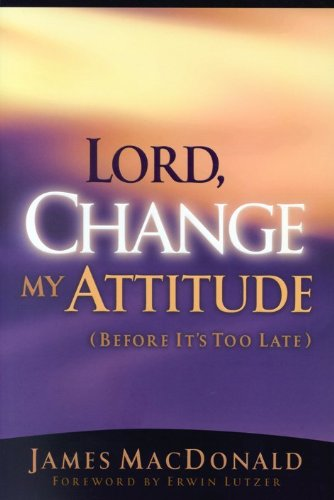 9780802434425: Lord, Change My Attitude Before Its Too Late