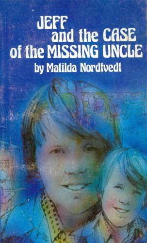 9780802434449: Jeff and the Case of the Missing Uncle