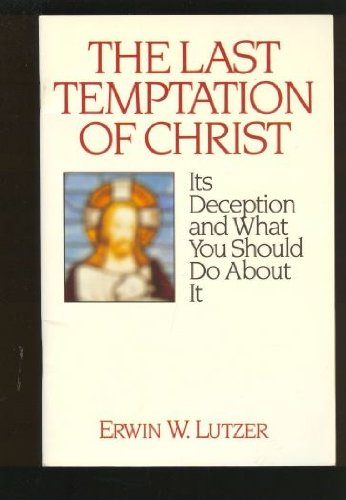9780802435279: The last temptation of Christ: Its deception and what you should do about it