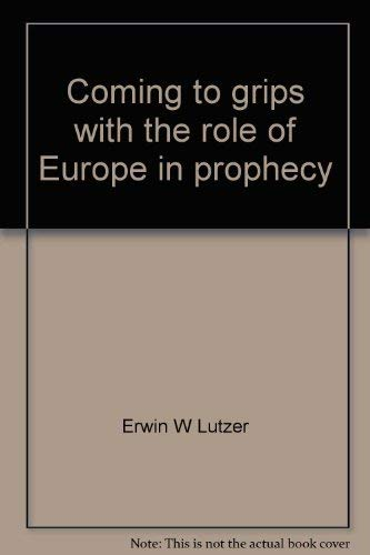 Coming to grips with the role of: Lutzer, Erwin W