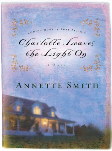 Charlotte Leaves the Light On (Coming Home: Annette Smith