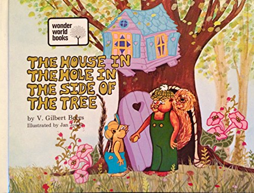 The house in the hole in the side of the tree,: V. Gilbert Beers