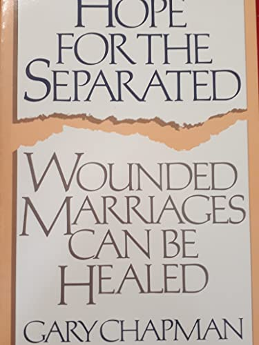 Hope for the Separated.: Chapman, Gary