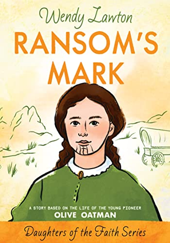9780802436382: Ransom's Mark: A Story Based on the Life of the Pioneer Olive Oatman (Daughters of the Faith Series)