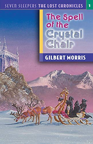 The Spell of the Crystal Chair (Seven: Gilbert Morris