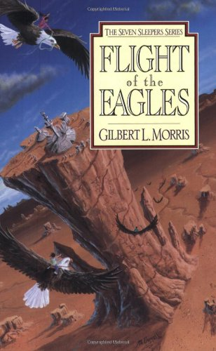9780802436818: Flight of the Eagles (Seven Sleepers Series #1)