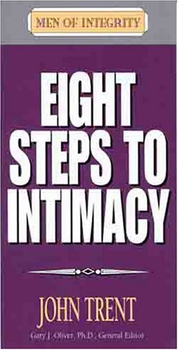9780802437136: Eight Steps to Intimacy (Men of Integrity Booklets)