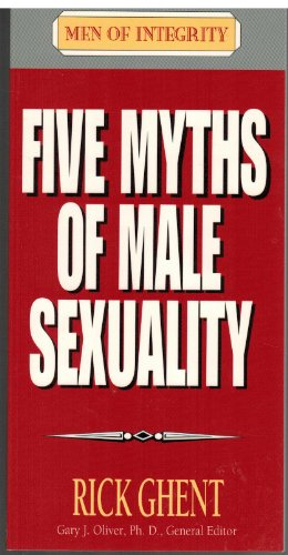 9780802437143: Five Myths of Male Sexuality (Men of Integrity)