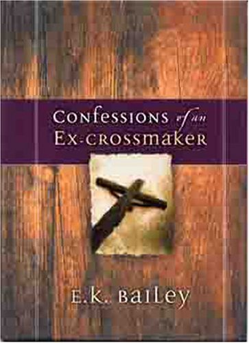 9780802437303: Confessions of an Ex-Crossmaker