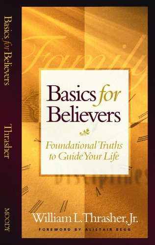 9780802437426: Basics for Believers: Foundational Truths to Guide Your Life