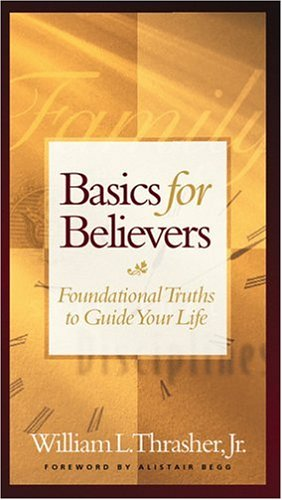 9780802437433: Basics for Believers Gift Edition (Basic for Believers)