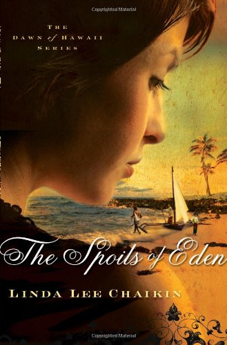 9780802437495: The Spoils of Eden: The Dawn of Hawaii, Book One
