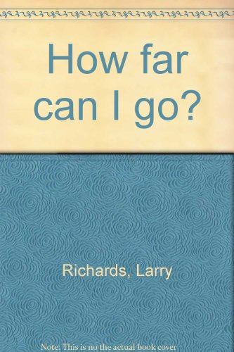 How far can I go? (0802437907) by Richards, Larry