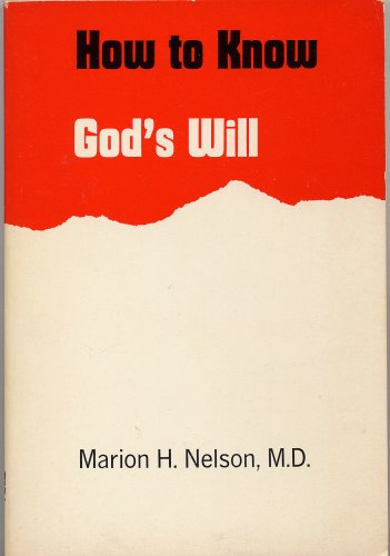 How to know God's will: Nelson, Marion H