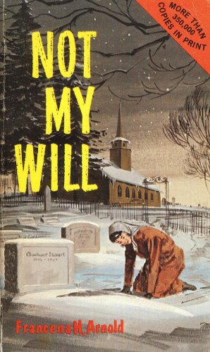 Not My Will: Francena H. Arnold
