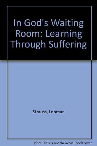 In God's Waiting Room : Learning Through: Lehman Strauss