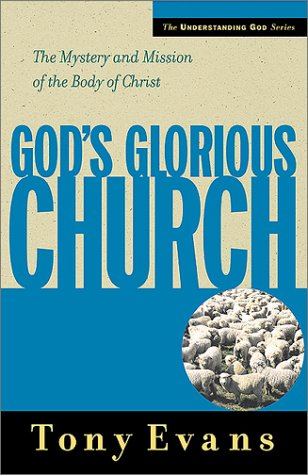 9780802439390: God's Glorious Church: The Mystery and Mission of the Body of Christ