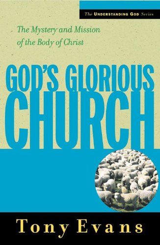 9780802439512: God's Glorious Church: The Mystery and Mission of the Body of Christ (Understanding God Series)