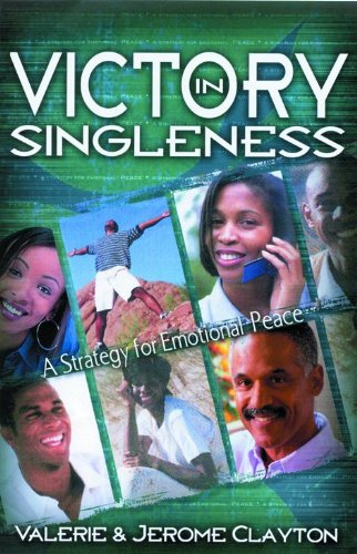 Victory in Singleness: A Strategy for Emotional: Clayton, Jerome, Clayton,