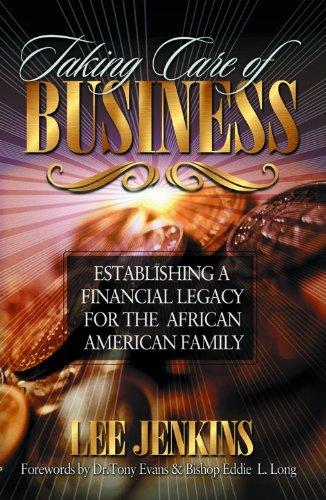 Taking Care of Business: Establishing a financial: Jenkins, Lee