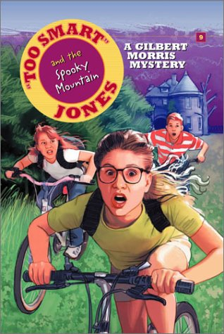Too Smart Jones and the Spooky Mansion: Gilbert L. Morris