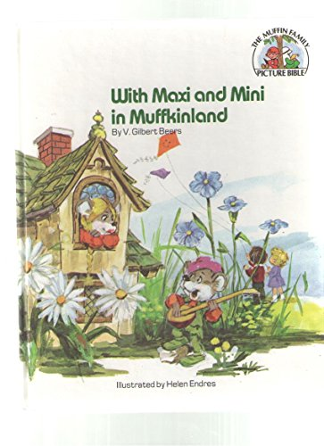 With Maxi and Mini in Muffkinland (The Muffin family picture Bible): Beers, V. Gilbert