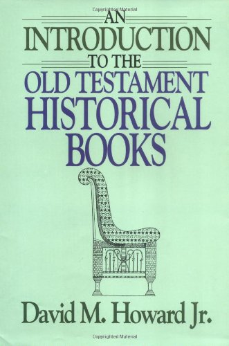 9780802441270: Introduction to the Old Testament Historical Books