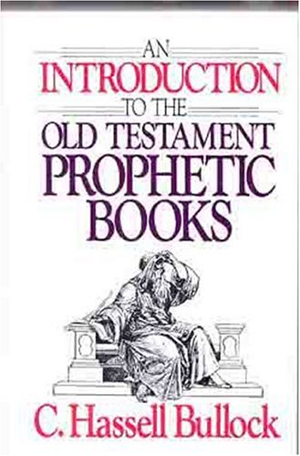 9780802441423: An Introduction to the Old Testament Prophetic Books