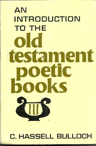 9780802441447: An Introduction to the Poetic Books of the Old Testament: The Wisdom and Songs of Israel