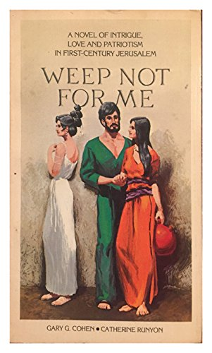Weep not for me (9780802443090) by Gary G Cohen