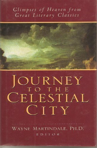 9780802443472: Journey to the Celestial City: Glimpses of Heaven from Great Literary Classics