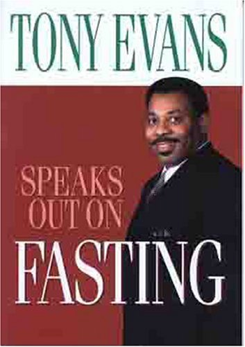 9780802443663: Tony Evans Speaks Out On Fasting