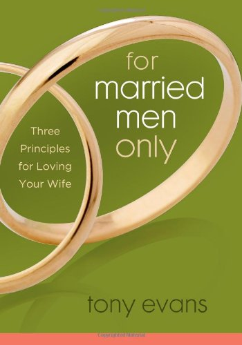 9780802443823: For Married Men Only: Three Principles for Loving Your Wife