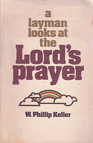 9780802446435: A Layman Looks at the Lord's Prayer