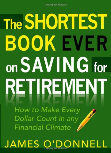 9780802446534: The Shortest Book Ever on Saving for Retirement: How to Make Every Dollar Count in any Financial Climate